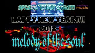 SPESIAL TAHUN BARU 2018 | MELODY OF THE SOUL | NONSTOP TANPA LAGU, DIJAMIN MAKIN FLY!!!!