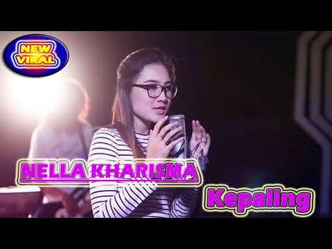 NELLA KHARISMA - KEPALING PALING - NEW VIRAL 2018