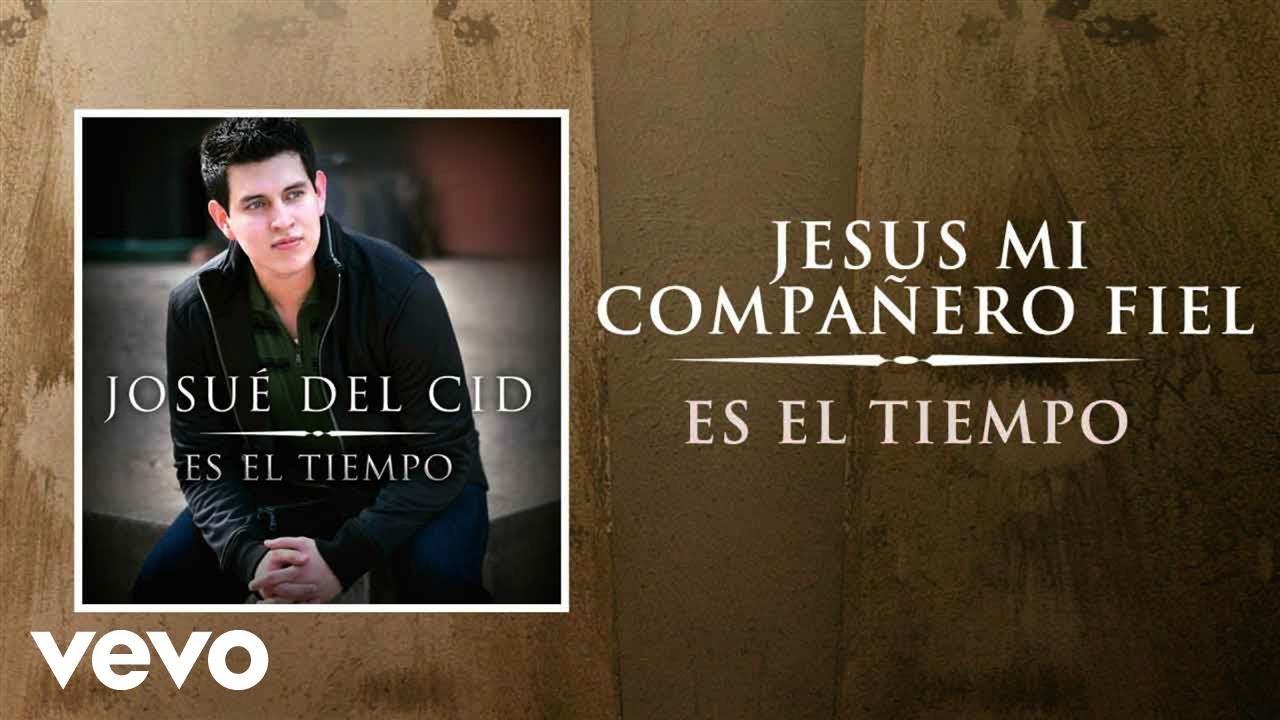 Josue Del Cid - Jesús mi Compañero Fiel
