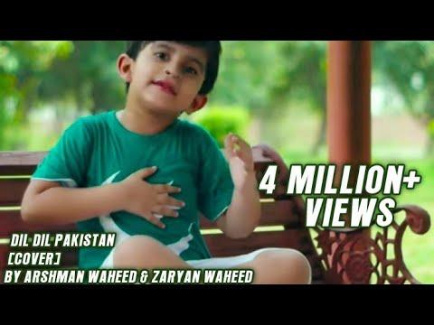 Dil Dil Pakistan By Arshman Waheed & Zaryan Waheed