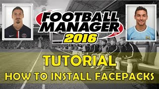 How to Install Player Face Packs | Football Manager 2016