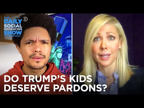 Why the Trump Kids Deserve a Pardon | The Daily Social Distancing Show