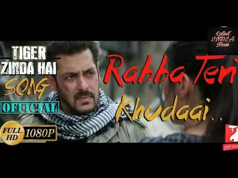 #1 Rabba Teri Khudai || Tiger Zinda Hai || new song released || watch it