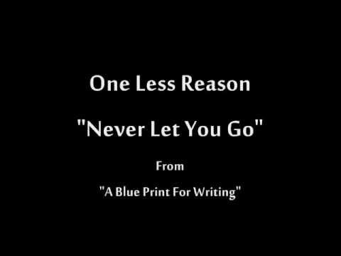 One Less Reason - Never Let You Go(Lyrics on Screen) mp3