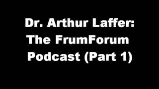FrumForum Podcast: Dr. Arthur Laffer on the Laffer Curve