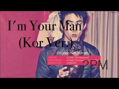 [繁體中字] 2PM - I'm Your Man (Korean Ver.)