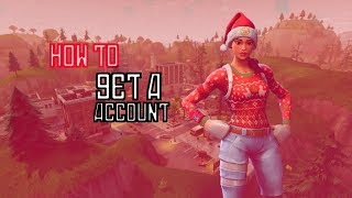 HOW TO GET A FORTNITE ACCOUNT/HOW TO HACK FORTNITE