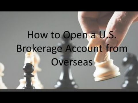 How to Open a U S  Brokerage Account from Overseas by Dougla