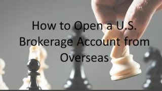 How to Open a U S  Brokerage Account from Overseas by Douglas Goldstein