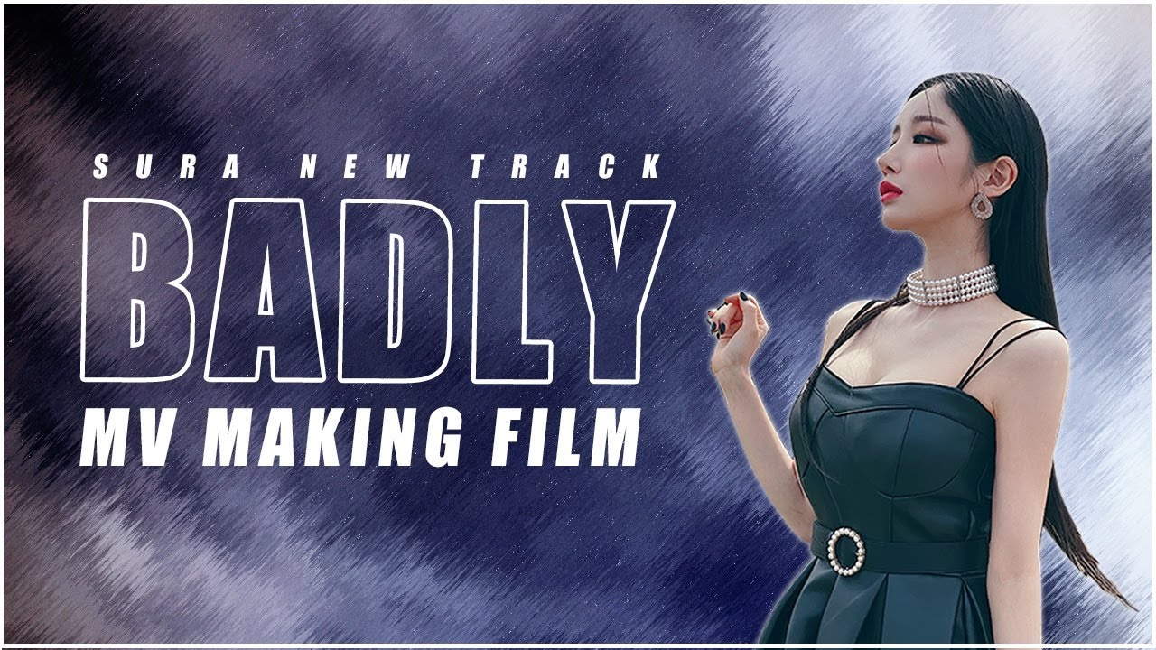 VLOG🎥) 수라(SURA) - Badly M/V 메이킹 필름 ㅣ M/V Making Film l DJ SURA