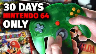 I Only Played Ninтendo 64 For 30 Days And This Is What Happened