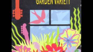 Watch Garden Variety Here And Now video