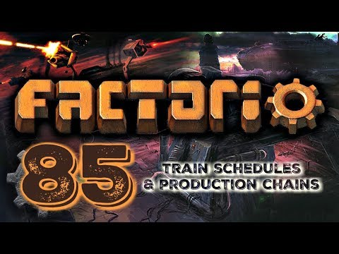 UPDATED TRAIN SCHEDULES AND REVIEWING PRODUCTION CHAINS | Factorio 0.16 #85