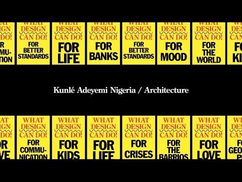 Kunlé Adeyemi - What Design Can Do 2016