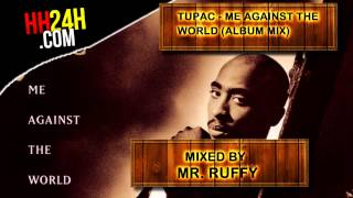 Tupac - Me Against The World (Exclusive Album Mix)