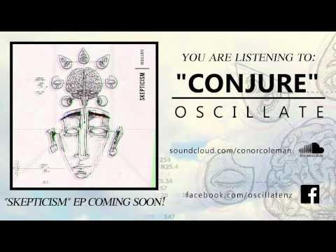 Oscillate - Conjure