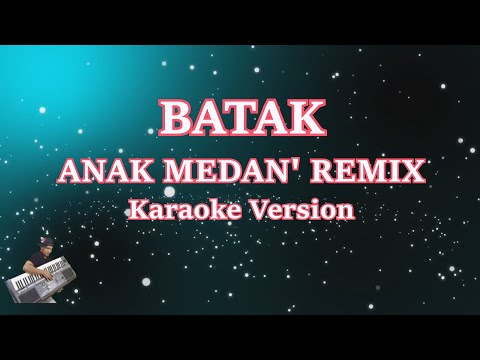 Karaoke Anak Medan- Remix (Tanpa Vocal) | Keyboard KN7000/PS