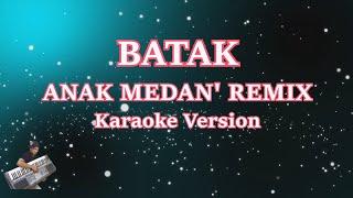 Karaoke Anak Medan- Remix (Tanpa Vocal) | Keyboard KN7000/PSR S950