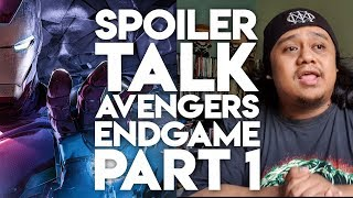 SPOILER TALK AVENGERS ENDGAME PART 1