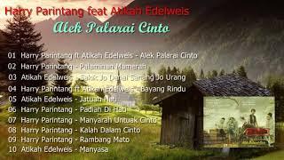 Harry Parintang ft Atikah Edelweis   Alek Palarai Cinto