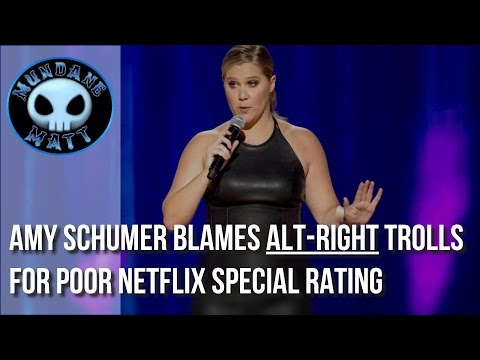 Amy Schumer blames AltRight trolls for poor Netflix special rating