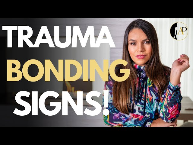 5 Signs of Trauma Bonding | Are You in a Trauma Bonding Relationships?