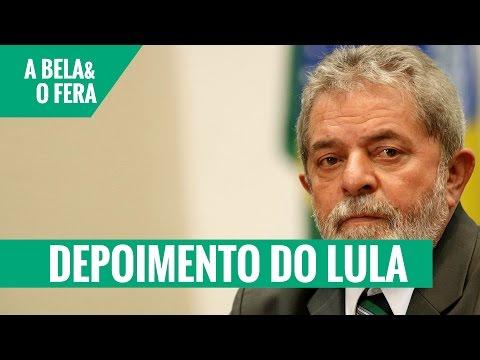 O DEPOIMENTO DO LULA -  A BELA E O FERA - PARTE 1