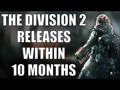 The Division 2 Will Release Within 10 Months