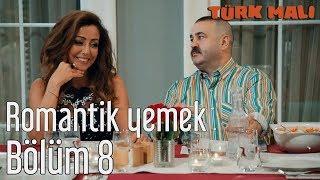 Türk Malı 8. Bölüm (Final) - Romantik Yemek