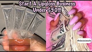 How To Start A Lipgloss Business Under $50!💋 +Vendors Included!
