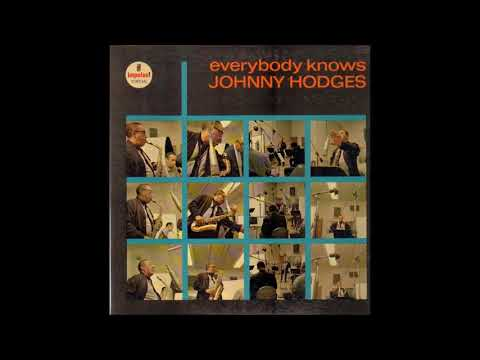 Johnny Hodges - Everybody Knows Johnny Hodges (1964) (Full Album)