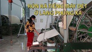 Rộn rã tiếng máy dệt Phùng Xá: Chuyện ở một làng nghề