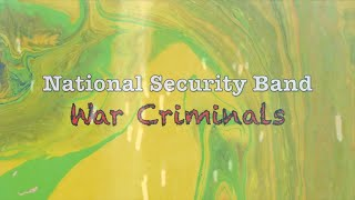 National Security Band - War Criminals (Official Music Video)