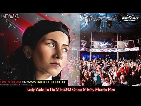 Lady Waks In Da Mix #393 [24-08-2016] Guest Mix by Martin Flex