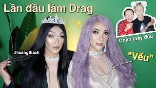 Lần Đầu Thử Làm DRAG - First Time In Full Drag Transformation | Ft. Hoàng Thạch
