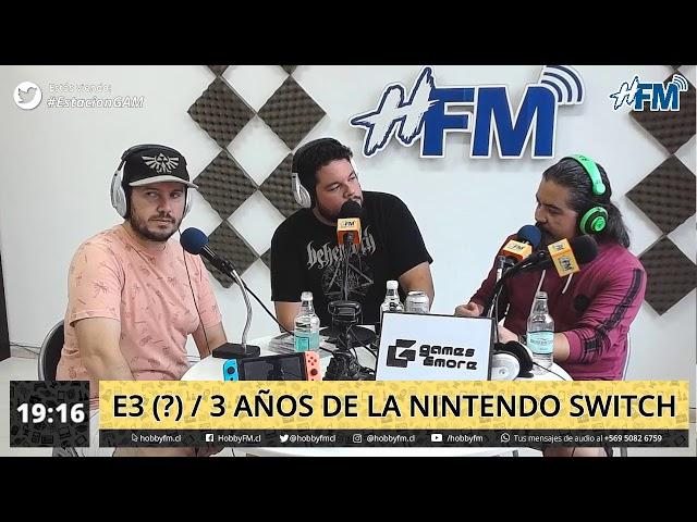 Estación GAM / E3 (?) y 3 años de Nintendo Switch - 11 de marzo 2020