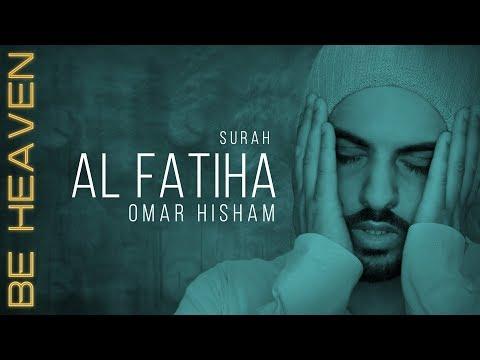 SURAH AL FATIHA x100 (Be Heaven) سورة الفاتحة مكررة - عمر هشام