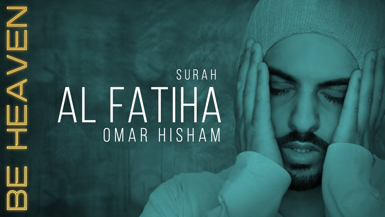 Download SURAH AL FATIHA x100 (Be Heaven) سورة الفاتحة مكررة - عمر هشام