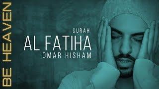 Download Lagu SURAH AL FATIHA x100 (Be Heaven) سورة الفاتحة مكررة - عمر هشام mp3