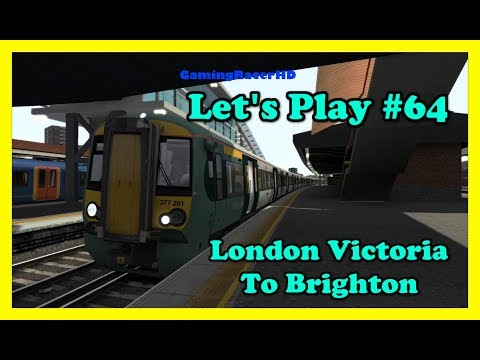 Train Simulator 2017 - Let's Play #64 - Victoria To Brighton With Announcements [1080p 60FPS]