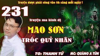 Truyện ma pháp sư - Mao Sơn tróc quỷ nhân [ Tập 231 ] Kẻ chủ mưu đằng sau - Quàng A Tũn