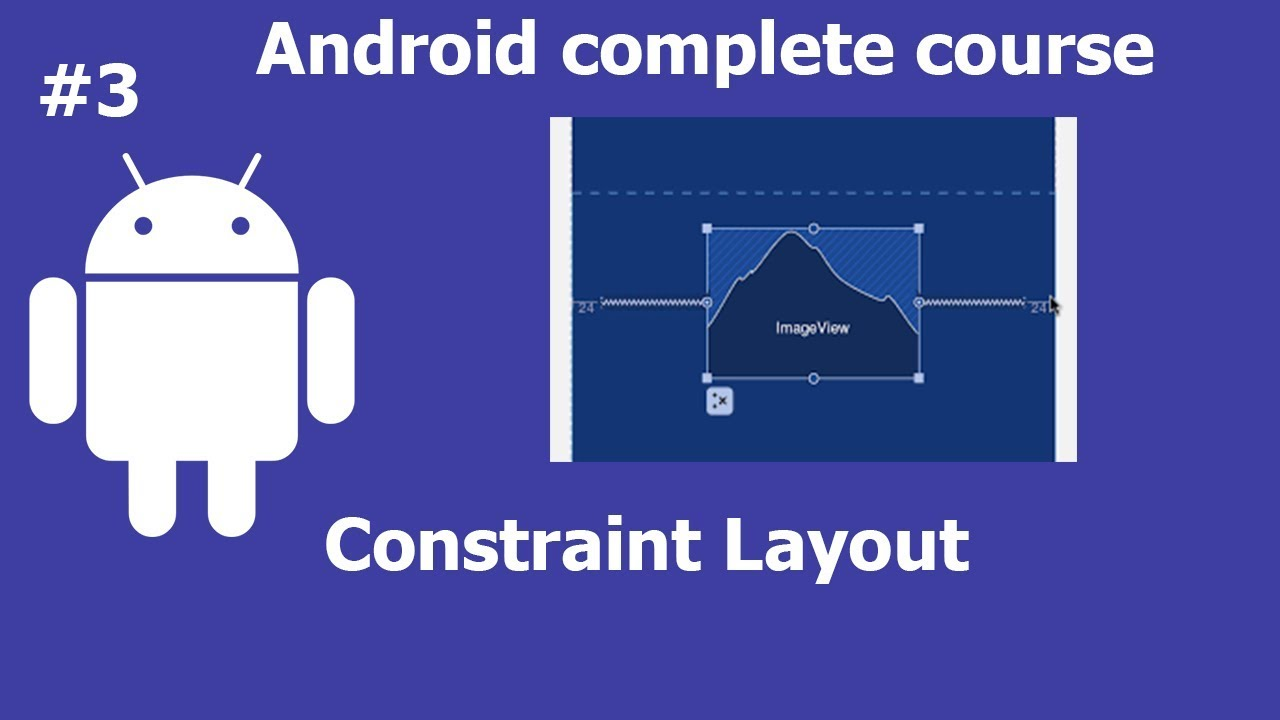 constraint layout | Android App Development course for Beginners