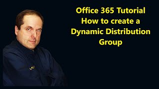 Office 365 Tutorial  How to create a Dynamic Distribution Group