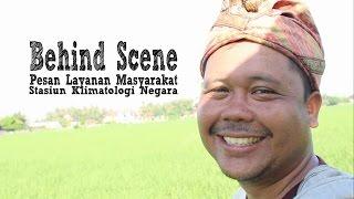 Behind Scene Pesan Layanan Masyarakat BMKG - Negara