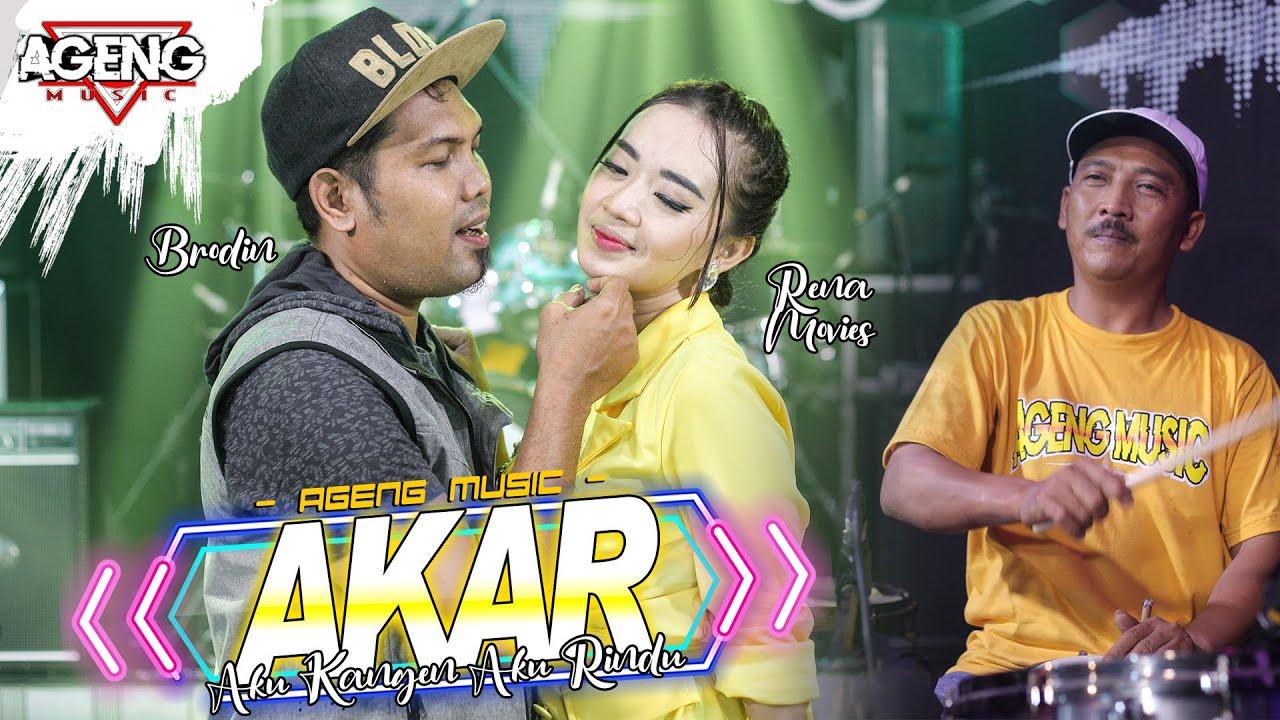 Download AKU KANGEN AKU RINDU (AKAR) - Rena Movies ft Brodin Ageng Music (Official Live Music)