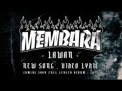 MEMBARA - LAWAN ( OFFICIAL VIDEO LYRICS )