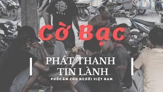 Cờ Bạc 1 - Phát Thanh Tin Lành