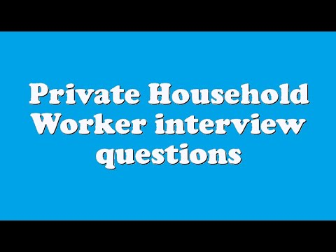 Private Household Worker interview questions