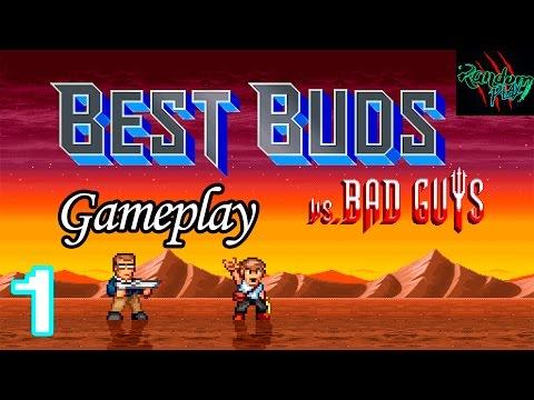Best Buds vs Bad Guys - GAMEPLAY 1080p60 |