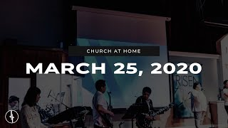 March 29, 2020   Church at Home   Crossroads Christian Center, Daly City
